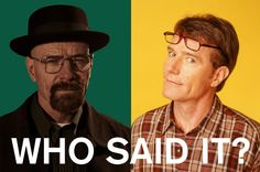 Who Said It: Walter White Or Malcolm's Dad?