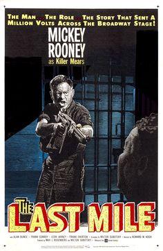 The Last Mile (1959) Stars: Mickey Rooney, Frank Overton, Michael Constantine, Clifford David, John Vari, Don 'Red' Barry, Clifton James ~ Director: Howard W. Koch