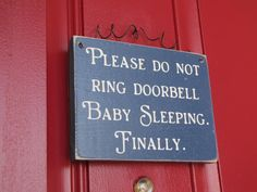 Please Do Not Ring Doorbell, Baby Sleeping Wood Primitive Door Sign . for the next baby. I wanted to KILL people when they rang the door bell when Caroline was sleeping! Baby Needs, Baby Love, Baby Baby, Baby Sleeping Sign, Sleeping Dogs, The Neighbor, Front Door Signs, Ring Doorbell, Maybe One Day