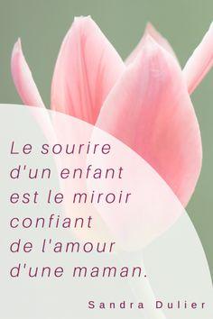 """Citation Sandra Dulier Auteur : """"Le sourire d'un enfant..."""" Plus de cartes pour mamans et fête des mères sur http://www.sandradulier.com/blog/pinterest/belle-fete-des-meres.html"""