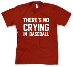 No Crying In Baseball T Shirt League Of Their Own Tee