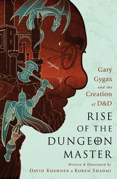 Old School FRP - Rise of the Dungeon Master: Gary Gygax and the...