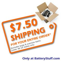 We're also offering shipping specials just for you! Qualifying orders* ship at a flat rate of $ 7.50! That means if you decide to buy one battery charger or ten, or a combination of other qualifying products, shipping for the entire order will be $ 7.50!