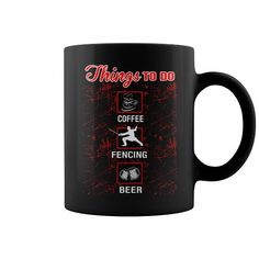 Things To Do Fencing Outdoors Sports Mug  => Check out this shirt by clicking the image, have fun :) Please tag, repin & share with your friends who would love it. #Fencing #Fencingshirt #Fencingquotes #hoodie #ideas #image #photo #shirt #tshirt #sweatshirt #tee #gift #perfectgift #birthday #Christmas