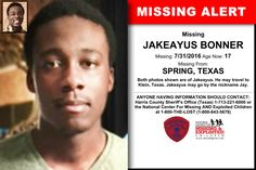 JAKEAYUS BONNER, Age Now: 17, Missing: 07/31/2016. Missing From SPRING, TX. ANYONE HAVING INFORMATION SHOULD CONTACT: Harris County Sheriff's Office (Texas) 1-713-221-6000.