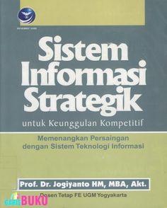 Sistem Informasi Strategik Untuk Keunggulan Kompetitif