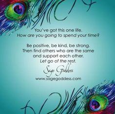 Make the most of this life www.sagegoddess.com