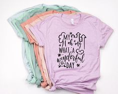 My oh My What a Wonderful Day   Disney Shirts   Disney Shirts for Women   Disney World Shirt   Disney Shirt   Magic Kingdom Shirt   Disney