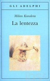 La lentezza - Kundera Milan - Libro - Adelphi - Gli Adelphi - IBS