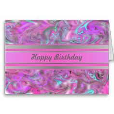 Purchase at www zazzle com/dollface766* #ArtsyBirthdayCard #PinkBirthday Artsy Pink, Purple and Gray Template Card (click image to purchase)