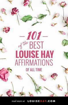 101 of the Best Louise Hay Affirmations of All Time