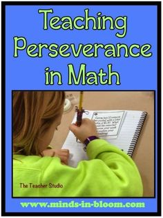 Teaching Perseverance in math - awesome post and much needed post! Great ideas and a freebie. A total must-read!