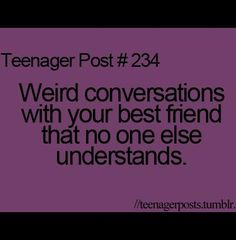 Teenager Posts About Best Friends | Teenage Post!!