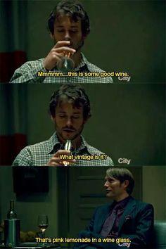 Hannibal humor | Will's sophisticated palate, lemonade