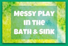 Messy Play ideas for the bath and sink.  A great way to contain mess, making clean up easy and messy playtime carefree.   A mini- series by Growing A Jeweled Rose and The Golden Gleam.
