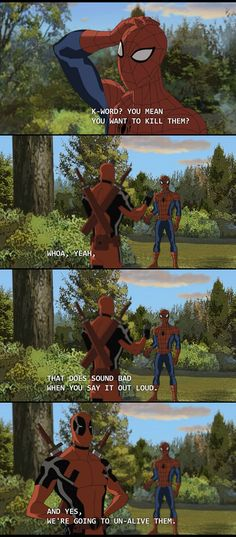 Spider-Man and Deadpool. Not DC, but seriously hilarious. Un-alive will be my word of the day.