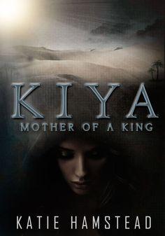 """""""Kiya: Mother of a King"""" by Katie Hamstead"""