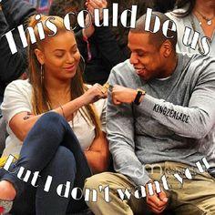 #ThisCouldBeUs #BeyonceAndJayZ #CelebrityMemes #IDontWantYou #ThisCouldBeUsBut
