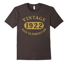 95 years old 95th Birthday B-day Gift Vintage 1922 T-Shirt | One of the largest and best collection of Mother's day style sayings and graphic tee shirts anywhere on the web. The great gift for your mom or wife. More styles daily updated!