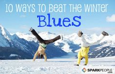 "Fight the winter ""blahs"" with these easy strategies. 