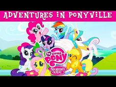 My Little Pony Friendship is Magic Adventures in Ponyville Full Game Epi...