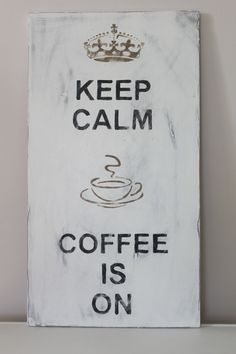 Wood Wall Art, Sign, Vintage Style, Keep Calm Coffee Is On, Quote. $42.00, via Etsy.