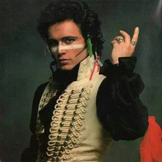 Adam ant  My sun and moon back in the 80's!  Oh my God, the love I had for this man was crazy! lol