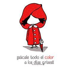 ¡Sácale todo tu color a los días grisssssssssssssssessssss!! Disfruta de tu día... con todo lo que tiene para ofrecerte. Eeeeeegunon mundo!!! ::: Egun euritsuetan, zure koloreak jarri dantzan