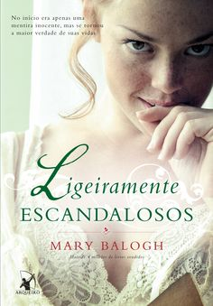 Ligeiramente Escandalosos (Slightly scandalous) - Mary Balogh - #Resenha | OBLOGDAMARI.COM