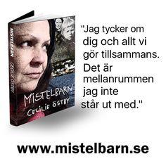 Läs mer på www.mistelbarn.se och www.cecilieostby.se