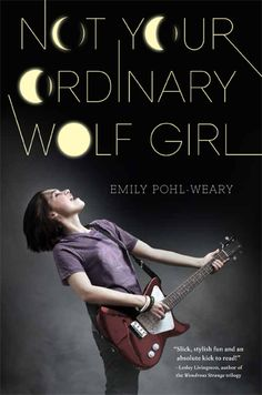 New Final #CoverReveal Not Your Ordinary Wolf Girl by Emily Pohl-Weary.  Sometimes Living in the Big Apple Really Bites!  Eighteen-year-old rock star Sam Lee isn't like other girls. She's the super-talented bass player and songwriter for an all-girl indie band and an incurable loner. Then one night after a concert in Central Park, she's attacked by a wild dog.   Suddenly, this long-time vegetarian is...more Hardcover Expected publication: September 24th 2013 by Amazon Childrens Publishing