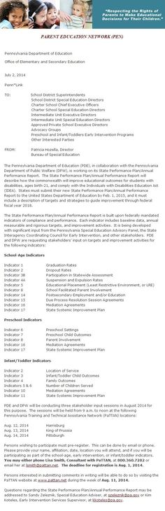 PARENT EDUCATION NETWORK: Please read this notice from the PA Depart of Ed, Office of Elementary & Secondary Education regarding Special Ed State Performance Plan Stakeholders' Input. Use the link to view it in your browser. If you want to attend one the 3 locations on the dates specified, you need to pre-register by email or phone no later than 08/01/14. Anyone who wants to submit comments in writing can do so during the week of 08/11/14.