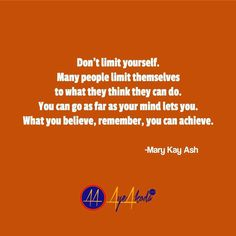 Don't limit yourself. Many people limit themselves to what they think they can do. You can go as far as your mind lets you. What you believe remember you can achieve.- Mary Kay Ash  http://ift.tt/1s5uXor  #hustlehard #marykay #workfromhomemom #nerium #tlc #leadership #bemore #domore #ladypreneur #donquit #mlm #freedomthinkers #networkmarketing #mlmleads #fitfam #believe #freedompreneur