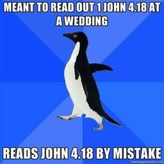 Meant to read 1 John 4:18 at a wedding Reads John 4:18 by mistake   #christianmemes