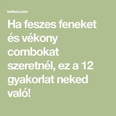 Ha feszes feneket és vékony combokat szeretnél, ez a 12 gyakorlat neked való! Hiit, Pilates, Gymnastics, Fitness Inspiration, Healthy Life, Abs, Health Fitness, Weight Loss, Yoga