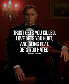 Trust gets you killed..