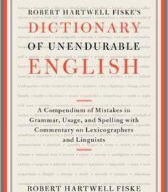 Robert Hartwell Fiske'S Dictionary Of Unendurable English PDF