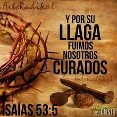 Isaías 53:5  Mas él herido fue por nuestras rebeliones, molido por nuestros pecados; el castigo de nuestra paz fue sobre él, y por su llaga fuimos nosotros curados. ♔