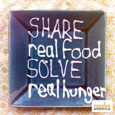 Share real food. Solve real hunger. #HungerAction Month