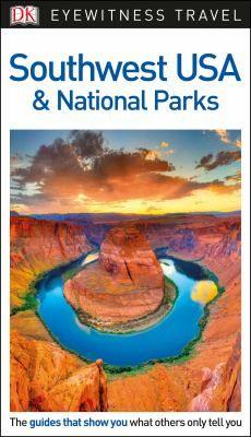 Cover Image For Dk Eyewitness Travel Guide Southwest Usa National Parks Eyewitness Travel Guides National Parks Usa Southwest Usa