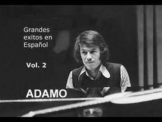 46 Ideas De Salvatore Adamo Musica Baladas Del Recuerdo Musica Romantica Para Escuchar Musica Para Recordar