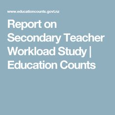 Report on Secondary Teacher Workload Study | Education Counts