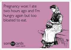 Pregnancy woe: I ate two hours ago and I'm hungry again but too bloated to eat.