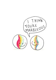 Sweet card with a drawing of two marbles with one saying I think you're marbleous by Jelly Armchair Cute Puns, Funny Puns, Funny Quotes, Funny Thank You Quotes, Birthday Puns, Birthday Cards, Pun Card, Dad Jokes, Jokes Kids