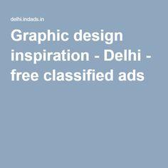 Graphic design inspiration - Delhi - free classified ads Free Classified Ads, Graphic Design Inspiration