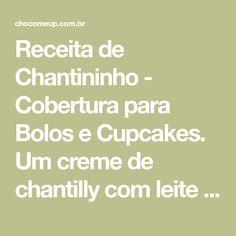 Receita de Chantininho - Cobertura para Bolos e Cupcakes. Um creme de chantilly com leite em pó que fica bem estável para decorar com bicos de confeitar mesmo em dias mais quentes. #receita #cobertura #bolo #cupcake #chantilly #leiteempó #leiteninho #coberturaparabolo #sobremesa #doce #receitafácil #receitarápida