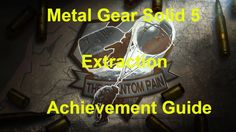 Metal Gear Solid 5 Extraction Achievement Guide