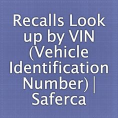 Recalls Look-up by VIN (Vehicle Identification Number)   Safercar   National Highway Traffic Safety Administration (NHTSA)