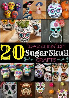 20 Dazzling DIY Sugar Skull Crafts