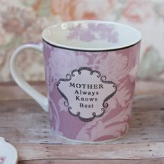 mother knows best coffee mug  $12.99